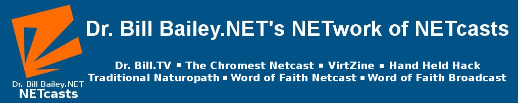 Dr. Bill Bailey.NET's NETcasts